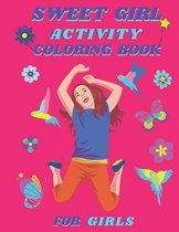Sweet Girl Activity Coloring Book For Girls