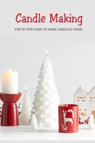 Candle Making: Step by Step Guide to Make Candle at Home