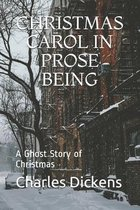 Christmas Carol in Prose Being