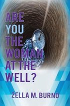 Are You the Woman at the Well?