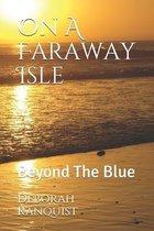 On A Faraway Isle