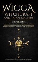 Wicca Witchcraft and Tarot Mastery 6 Books in 1