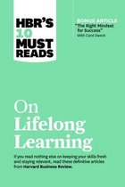 HBR's 10 Must Reads on Lifelong Learning (with bonus article  The Right Mindset for Success  with Carol Dweck)