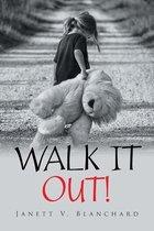 Walk It Out!