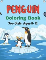 PENGUIN Coloring Book For Girls Ages 8-12