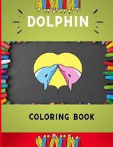 Dolphin coloring book: Funny & easy dolphin coloring book for kids, toddlers & preschoolers, boys & girls: A Fun Kid coloring book for beginners