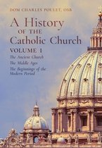 A History of the Catholic Church: Vol.1