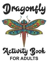 Dragonfly Activity Book for Adults