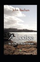 A Lodge in the Wilderness (Annotated)