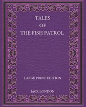 Tales of the Fish Patrol - Large Print Edition