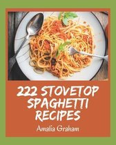 222 Stovetop Spaghetti Recipes
