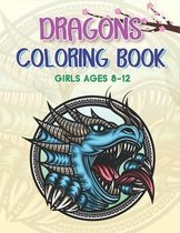 Dragons Coloring Book Girls Ages 8-12