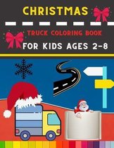 Christmas truck coloring book for kids ages 2-8: Funny Truck coloring book for kids, toddlers & preschooler - coloring book for Boys, Girls