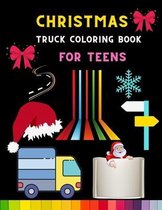 Christmas truck coloring book for teens: Funny Truck coloring book for kids, toddlers & preschooler - coloring book for Boys, Girls