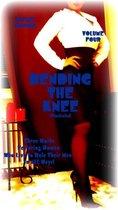 Bending the Knee - Volume Four