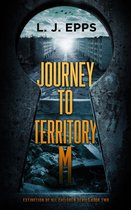 Journey To Territory M (Extinction Of All Children Series Book 2)