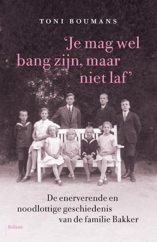Boek cover Je mag wel bang zijn, maar niet laf van Toni Boumans (Paperback)