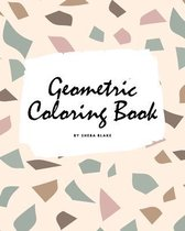 Geometric Patterns Coloring Book for Teens and Young Adults (8x10 Coloring Book / Activity Book)