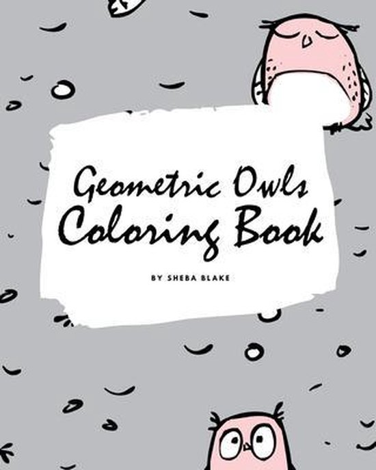 Geometric Owls Coloring Book for Teens and Young Adults (8x10 Coloring Book / Activity Book)