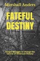Fateful Destiny