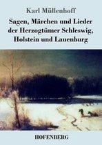 Boek cover Sagen, Marchen und Lieder der Herzogtumer Schleswig, Holstein und Lauenburg van Karl Müllenhoff