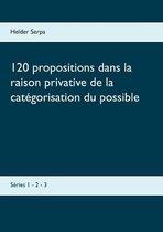 120 propositions dans la raison privative de la categorisation du possible