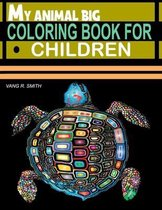 My Animal Big Coloring Book for Children