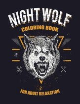 Night Wolf Coloring Book for Adult Relaxation