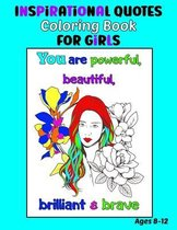 Inspirational Quotes Coloring Book for Girls Ages 8-12
