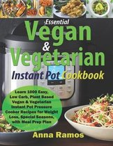 Essential Vegan & Vegetarian Instant Pot Cookbook