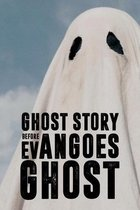 Ghost Story Before Evan Goes Ghost