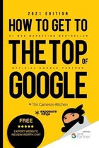 How To Get To The Top Of Google in 2021