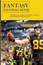 Fantasy Football Book: Unparalleled Amount Of Fantasy Football Knowledge You Should Know
