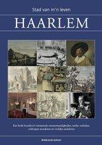Haarlem - Stad van m'n leven  - geschiedenis, cadeau Haarlemmer