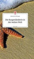 Die Burgenlanderin in der weiten Welt. Life is a Story - story.one