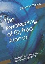 The Awakening of Gyfted Alema