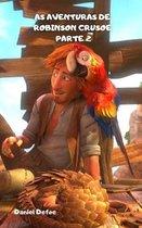 As Aventuras de Robinson Crusoe Parte 2