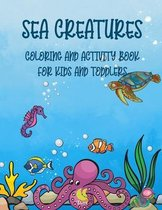 Sea Creatures: coloring and activity book for kids and toddlers