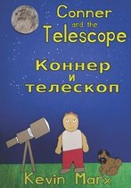 Conner and the Telescope Коннер и телескоп: Children's Bilingual Picture Book