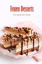Frozen Desserts: Ice Cream Ice Cream