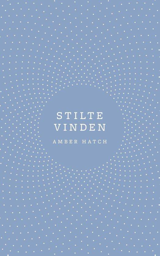 Stilte vinden - Amber Hatch |