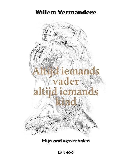 ALTIJD IEMANDS VADER, ALTIJD IEMANDS KIND - Willem Vermandere pdf epub