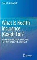 What Is Health Insurance (Good) For?