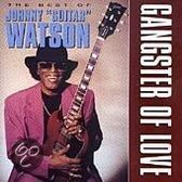 "Gangster Of Love: The Best Of Johnny ""Guitar"" Watson"