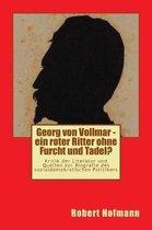 Georg von Vollmar - ein roter Ritter ohne Furcht und Tadel?