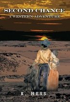 Second Chance a Western Adventure