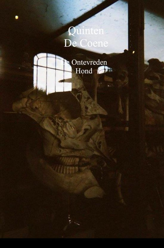 De Ontevreden Hond - Quinten de Coene |