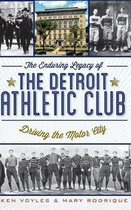 The Enduring Legacy of the Detroit Athletic Club
