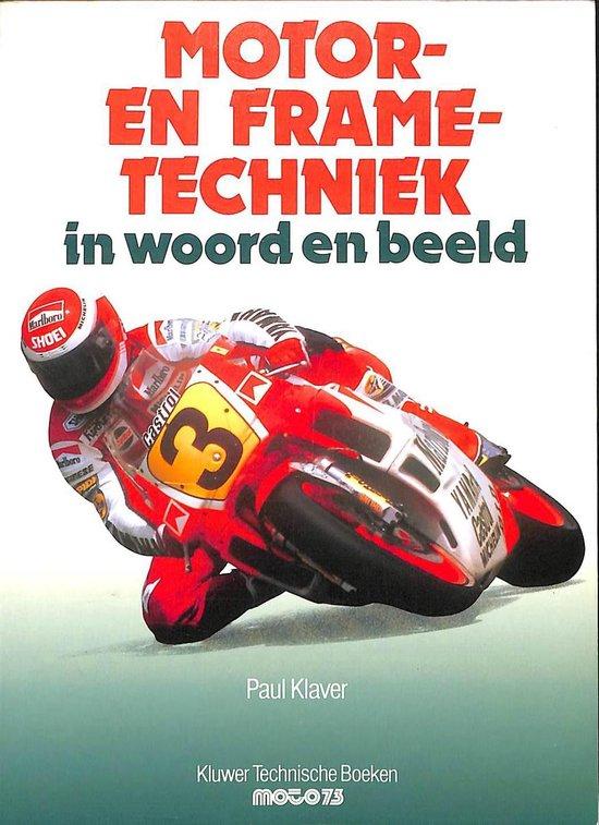 Motor- en frametechniek in woord en beeld - Klaver P.  