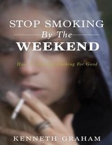 Stop Smoking by the Weekend